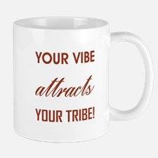 YOUR VIBE... Mugs