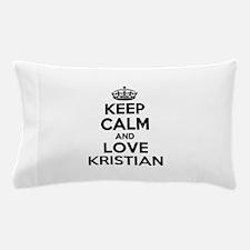 Keep Calm and Love KRISTIAN Pillow Case