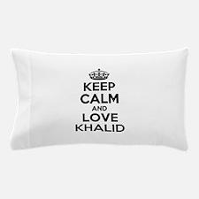 Keep Calm and Love KHALID Pillow Case