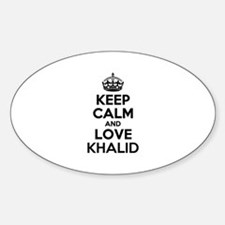 Keep Calm and Love KHALID Decal