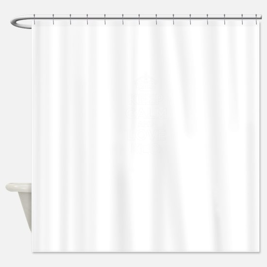 Keep Calm and Love KEO Shower Curtain