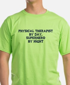 Physical Therapist by day T-Shirt