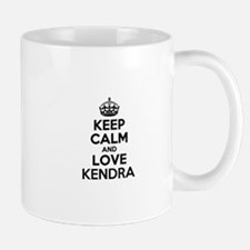 Keep Calm and Love KENDRA Mugs