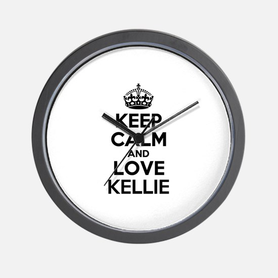 Keep Calm and Love KELLIE Wall Clock