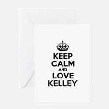 Keep Calm and Love KELLEY Greeting Cards