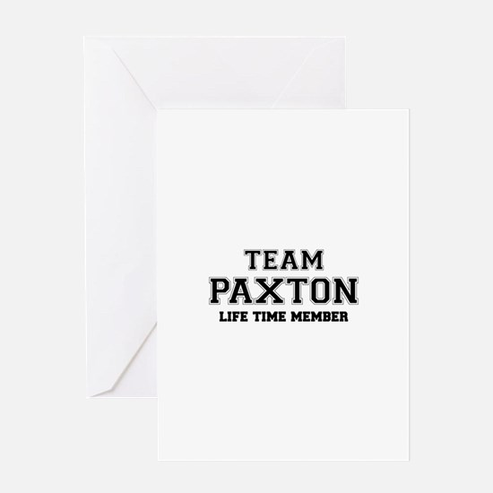 Team PAXTON, life time member Greeting Cards