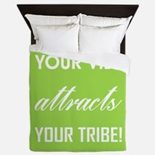 YOUR VIBE ATTRACTS... Queen Duvet