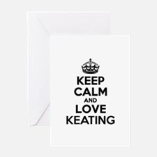 Keep Calm and Love KEATING Greeting Cards
