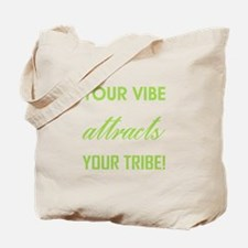 YOUR VIBE ATTRACTS... Tote Bag