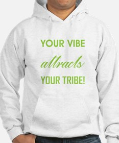 YOUR VIBE ATTRACTS... Hoodie