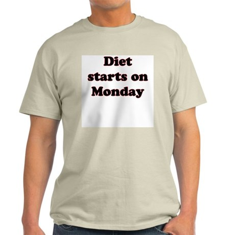 Diet starts on Monday Light T-Shirt