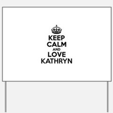 Keep Calm and Love KATHRYN Yard Sign