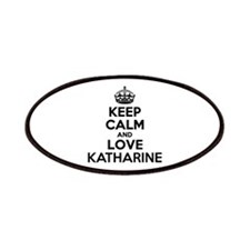 Keep Calm and Love KATHARINE Patch