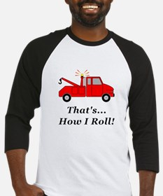 Tow Truck How I Roll Baseball Jersey