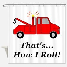 Tow Truck How I Roll Shower Curtain