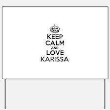 Keep Calm and Love KARISSA Yard Sign