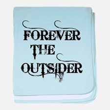FOREVER THE OUTSIDER baby blanket
