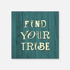 "FIND YOUR TRIBE Square Sticker 3"" x 3"""
