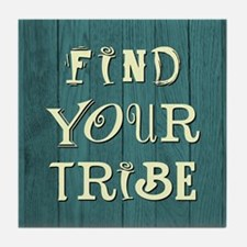 FIND YOUR TRIBE Tile Coaster