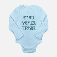 FIND YOUR TRIBE Long Sleeve Infant Bodysuit