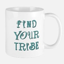 FIND YOUR TRIBE Mug