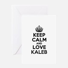 Keep Calm and Love KALEB Greeting Cards
