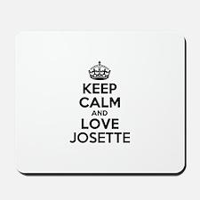 Keep Calm and Love JOSETTE Mousepad