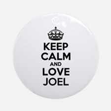 Keep Calm and Love JOEL Round Ornament