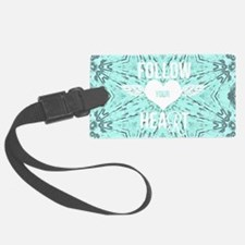 follow your heart positive Luggage Tag