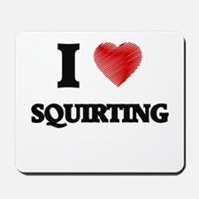 I love Squirting Mousepad