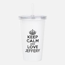 Keep Calm and Love JEF Acrylic Double-wall Tumbler