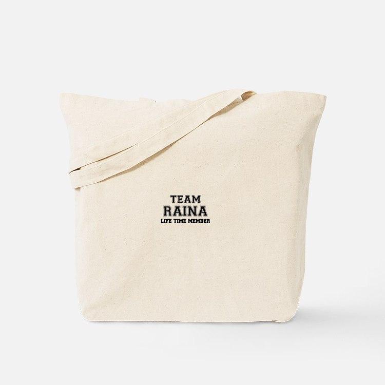 Team RAINA, life time member Tote Bag