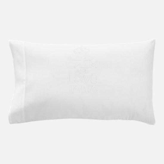 Keep Calm and Love JANA Pillow Case