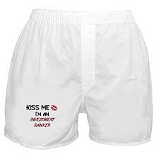 Kiss Me I'm a INVESTMENT BANKER Boxer Shorts