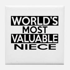 World's Most Valuable Niece Tile Coaster