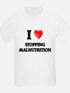 I Love Stopping Malnutrition T-Shirt