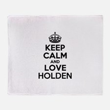 Keep Calm and Love HOLDEN Throw Blanket