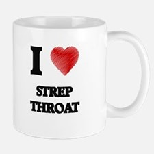 I love Strep Throat Mugs