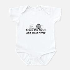 Break The Wrist And Walk Away Infant Bodysuit
