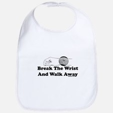 Break The Wrist And Walk Away Bib