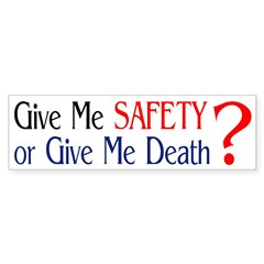 Give Me Safety? (liberty bumper sticker)