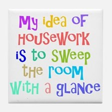 My Idea of Housework Tile Coaster