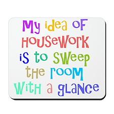 My Idea of Housework Mousepad