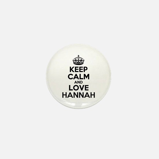 Keep Calm and Love HANNAH Mini Button