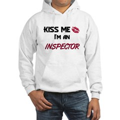 Kiss Me I'm a INSPECTOR Hoodie