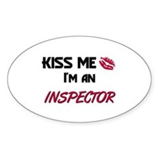 Kiss Me I'm a INSPECTOR Oval Decal
