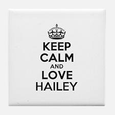 Keep Calm and Love HAILEY Tile Coaster