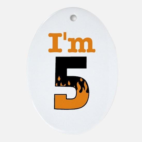 Flaming I'm 5 Oval Ornament