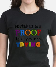 Mistakes Proof You Are Trying T-Shirt