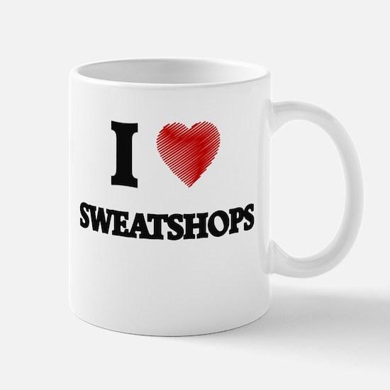 I love Sweatshops Mugs